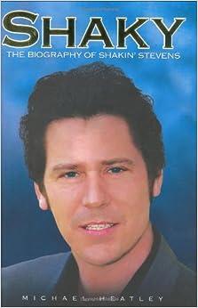 Shaky: The Biography of Shakin' Stevens