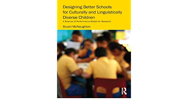 Designing Better Schools for Culturally and Linguistically Diverse Children A Science of Performance Model for Research