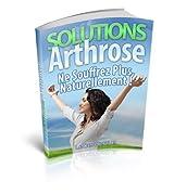 Solutions Arthrose, N'en Souffrez plus Naturellement