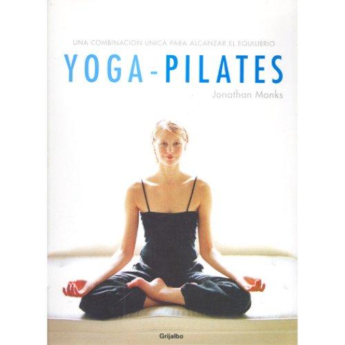 Yoga-Pilates: Una combinacion unica para alcanzar el ...