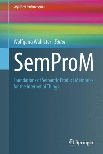 SemProM: Foundations of Semantic Product Memories for the Internet of Things (Cognitive Technologies)