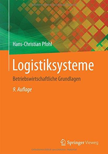 Logistiksysteme: Betriebswirtschaftliche Grundlagen Gebundenes Buch – 22. Januar 2018 Hans-Christian Pfohl Springer Vieweg 3662562278 Technik allgemein