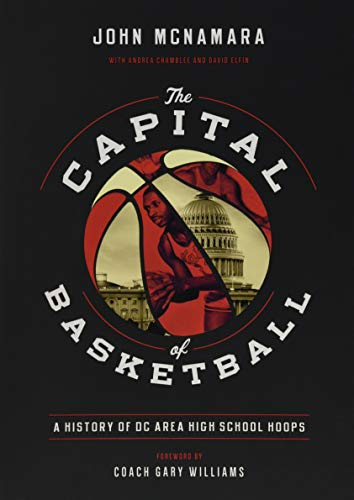 The Capital of Basketball: A History of DC Area