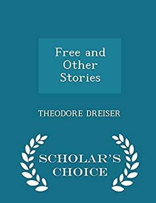 Free and Other Stories - Scholar's Choice Edition: Deceased