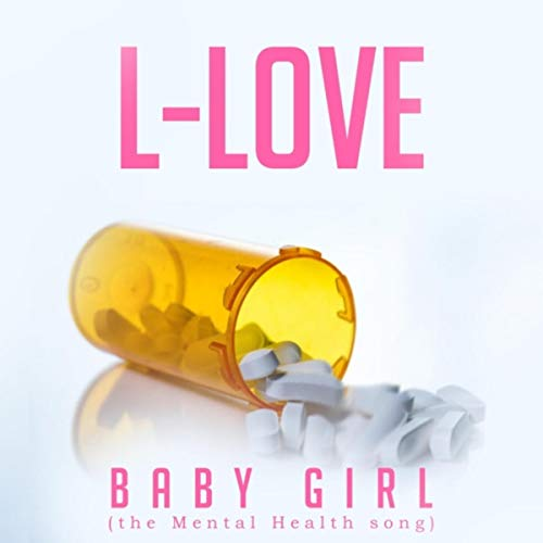 Baby Girl The Mental Health Song By L Love On Amazon Music
