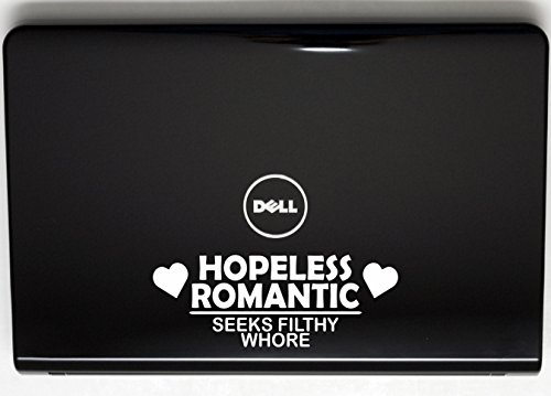 """Hopeless Romantic Seeks Filthy Whore - 8"""" x 3"""" die cut vinyl decal for window, car, truck, tool box, virtually any hard, smooth surface"""