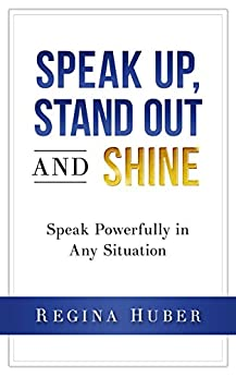 Amazon.com: Speak up, Stand out and Shine: Speak