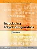 Introducing Psycholinguistics (Cambridge Introductions to Language and Linguistics)