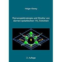 Ramaneffekt und Struktur von dünnen epitaktischen YHx-Schichten (German Edition)