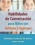 Habilidades de Conversación  para Niños con  Autismo y Asperger: Habilidades Sociales de Seis Minutos