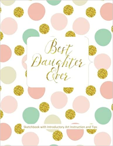 Best daughter ever sketchbook with introductory art instruction and best daughter ever sketchbook with introductory art instruction and tips easter gifts for girls in all departments easter gifts for teens in all negle Images