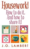 Housework!: How to do it. And how to share it!
