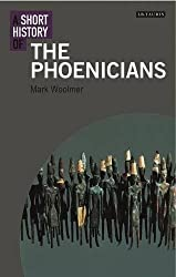 A Short History of The Phoenicians (I.B. Tauris Short Histories)