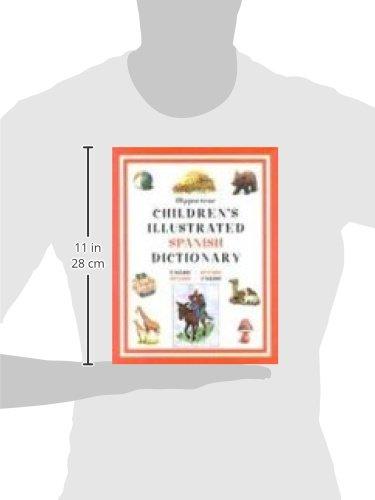 Hippocrene Children's Illustrated Spanish Dictionary: English-Spanish/Spanish-English (Hippocrene Children's Illustrated Foreign Language Dictionaries) (English and Spanish Edition) by Hippocrene Books