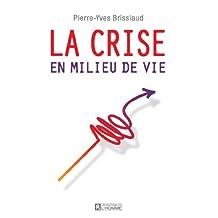 La crise du milieu de vie (French Edition)