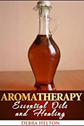 Aromatherapy: Essential Oils and Healing (English Edition)