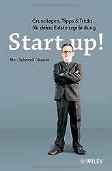 Start-up!: Grundlagen, Tipps & Tricks für deine Existenzgründung
