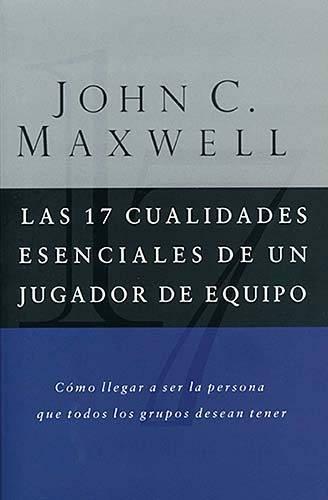 Descargar Libro Las 17 Cualidades Esenciales De Un Jugador De Equipo John C. Maxwell