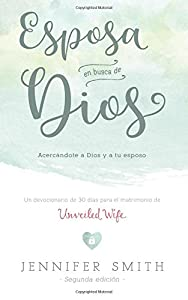 Esposa En Busca De Dios: Acercandote a Dios y a tu Esposo (Spanish Edition)
