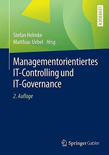 Managementorientiertes IT-Controlling und IT-Governance Taschenbuch – 2. Juni 2016 Stefan Helmke Matthias Uebel Springer Gabler 3658079894