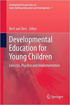 Developmental Education for Young Children: Concept, Practice and Implementation (International perspectives on early childhood education and development)