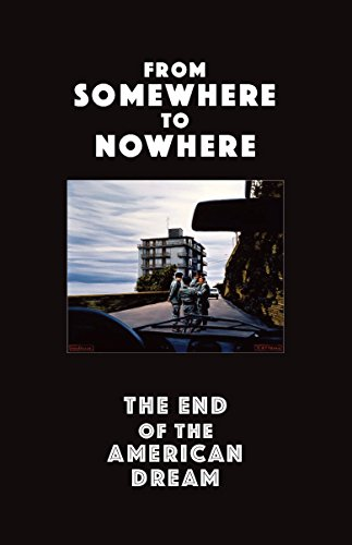 From Somewhere to Nowhere: The End of the American Dream