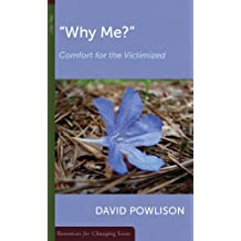 Why Me: Comfort for the Victimized (Resources for Changing Lives)