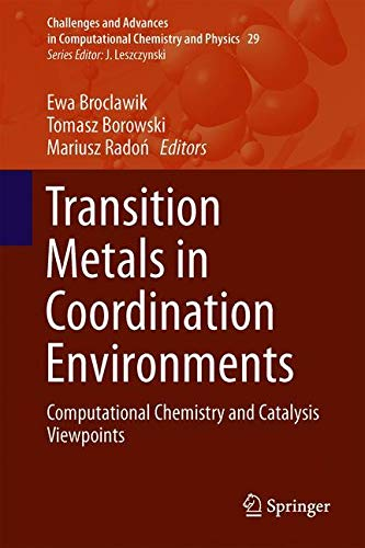 Transition Metals in Coordination Environments: Computational Chemistry and Catalysis Viewpoints