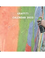 Graffiti 2022 Calendar: Graffiti Lover Gift Idea - 12 Month Calendar (January 2022 - December 2022) Monthly Planner With A Picture For Every Month