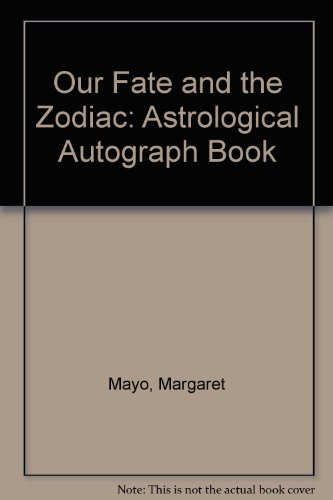 Our Fate and the Zodiac: Astrological Autograph (Mayo Autograph)