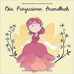 Amazon Fr Mein Prinzessinnen Malbuch 50 Einzigartige