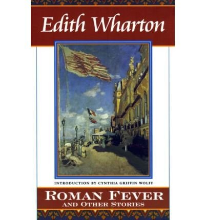 [ [ [ Roman Fever and Other Stories [ ROMAN FEVER AND OTHER STORIES ] By Wharton, Edith ( Author )Jun-13-1997 - Fever Story