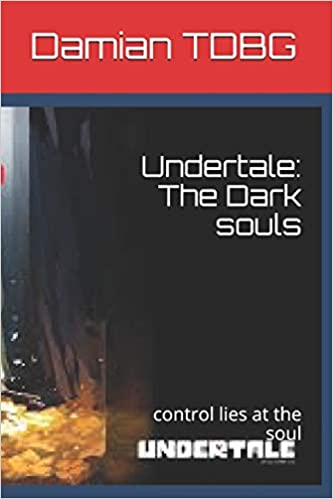 Buy Undertale: The Dark Souls: Control Lies at the Soul Book