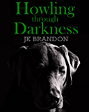 Howling through Darkness (The Howl Series Book 4)