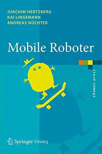 Mobile Roboter: Eine Einführung aus Sicht der Informatik (eXamen.press) (German Edition) ebook
