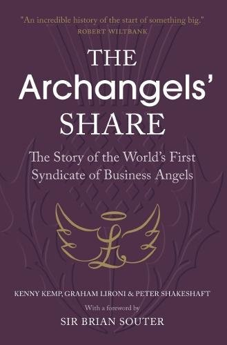 The Archangels' Share: The Story of the World's First Syndicate of Business Angels -  Kenny Kemp, Paperback