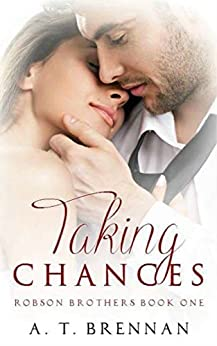 Taking Chances (Robson Brothers Book 1) by [Brennan, A.T.]