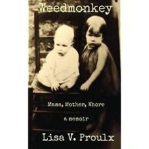 Weedmonkey: Mama, Mother, Whore