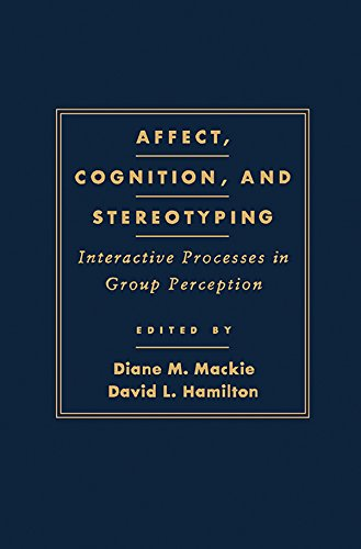 Download Affect, Cognition and Stereotyping: Interactive Processes in Group Perception Pdf