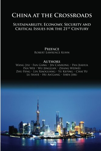 China At The Crossroads: Sustainability, Economy, Security and Critical Issues for the 21st Centry