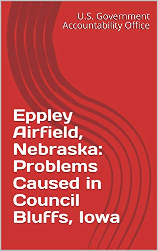 (Eppley Airfield, Nebraska: Problems Caused in Council Bluffs,)