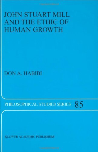 Download John Stuart Mill and the Ethic of Human Growth (Philosophical Studies Series) Pdf