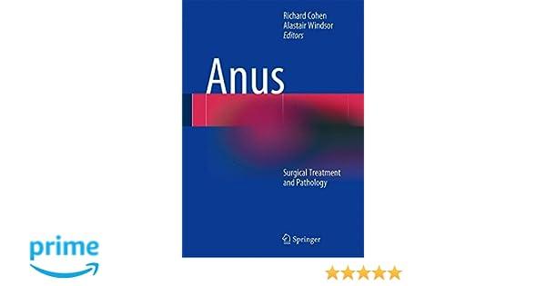 Anus: Surgical Treatment and Pathology