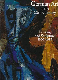 - German Art in the 20th Century: Painting and Sculpture 1905-1985