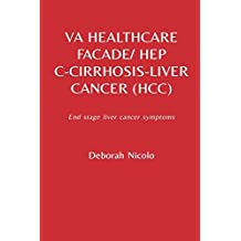 V.A. healthcare facade/Hep C, Cirrhosis, Liver cancer: End stage symptoms of liver cancer