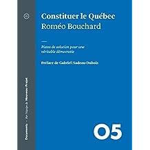 Constituer le Québec: Pistes de solution pour une véritable démocratie