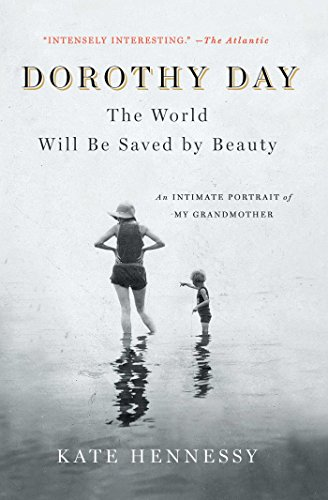 Amazon dorothy day the world will be saved by beauty an dorothy day the world will be saved by beauty an intimate portrait of my fandeluxe Ebook collections