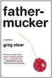 Fathermucker: A Novel