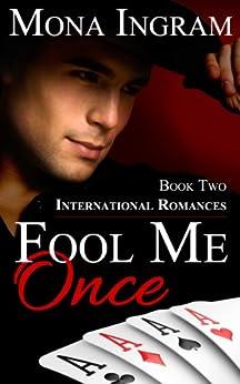 Fool Me Once (International Romance Series Book 2) by [Ingram, Mona]