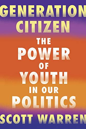 Generation Citizen: The Power of Youth in Our Politics (English Edition)